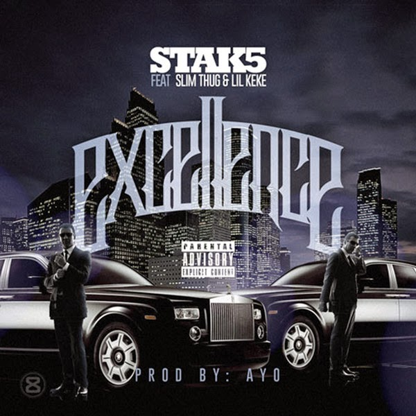 Stak5 - Excellence (feat. Slim Thug & Lil Keke) - Single Cover