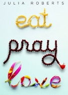 Ăn Cầu Nguyện Yêu - Eat Pray Love