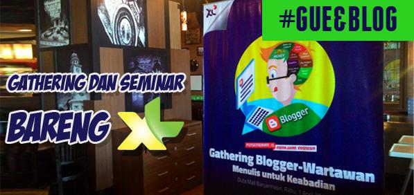 Gathering dan Seminar Bareng XL