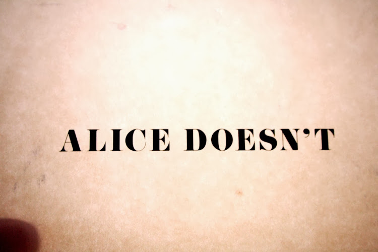 Alice Does Alice Doesn't