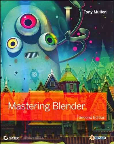 Mastering Blender Tony Mullen 2nd 2012