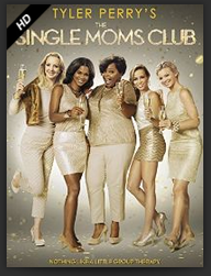 Single Moms Tyler Perry's Single Moms Club