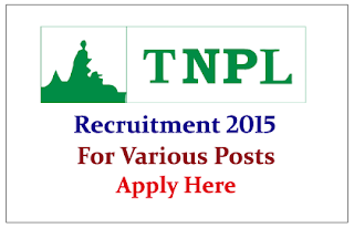 Tamil Nadu Newsprint and Papers Limited Hiring for the various posts 2015