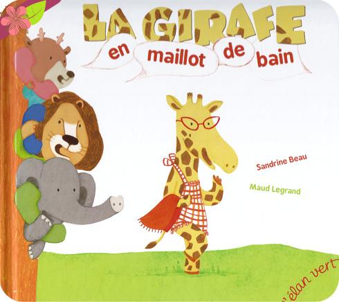 """La girafe en maillot de bain"" de Sandrine Beau et Maud Lagrand"