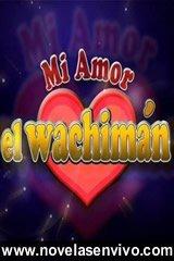 Mi amor el Guachiman