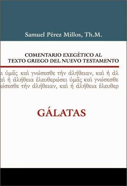 Samuel Pérez Millos-Comentario Exegético Al Texto Griego Del Nuevo Testamento-Gálatas-