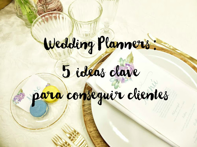 Wedding Planners: cinco ideas clave para conseguir clientes