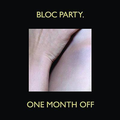 Bloc Party - One Month Off Lyrics