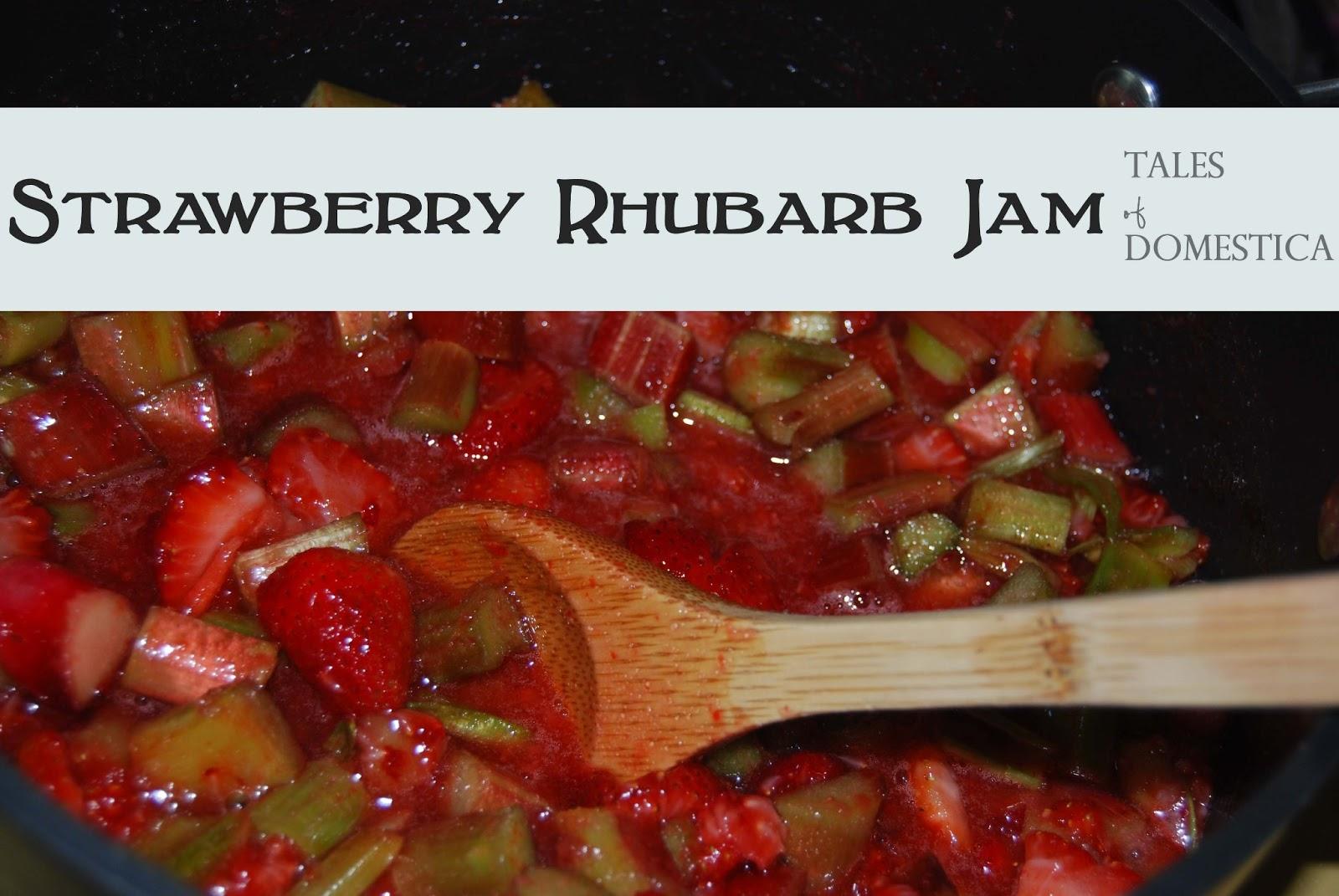 Strawberry Rhubarb Jam - Tales Of Domestica