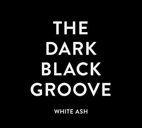 [MUSIC] WHITE ASH – THE DARK BLACK GROOVE (2015.03.04/MP3/RAR)