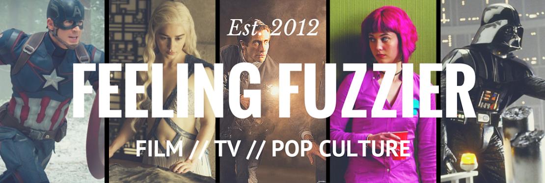Feeling Fuzzier - A Film Blog