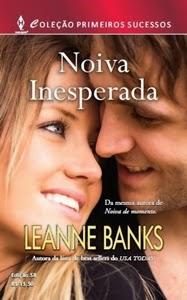 Noiva Inesperada – Leanne Banks
