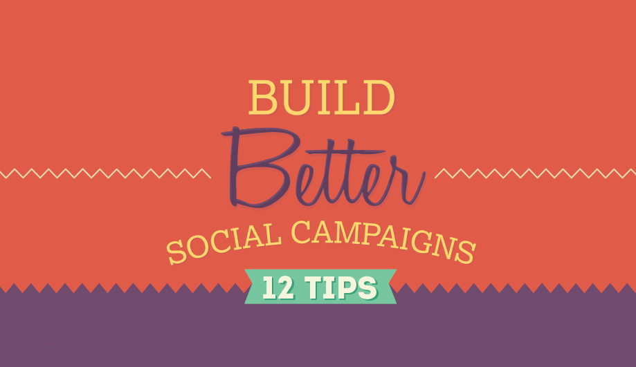 12 Best Practices For Building Better Social Media Marketing Campaigns - #infographic