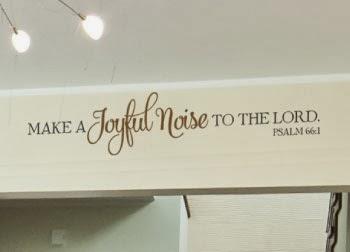 Wise decor make a joyful noise quote