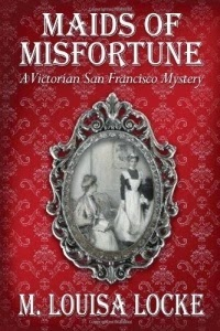 Maids of Misfortune by M. Louisa Locke