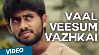 Official_ Vaal Veesum Vazhkai Video Song _ Kirumi _ Kathir _ Reshmi Menon _ K _ Anucharan