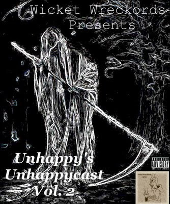 Wicket Wreckords Presents Unhappycast Podcast Vol.1-5 Unhappycast+Vol.2