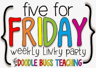 http://doodlebugsteaching.blogspot.com/2015/05/five-for-friday-linky-party-may-22nd.html