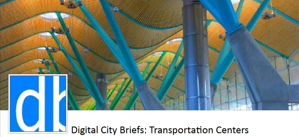 Digital City Briefs: Noteworthy Transportation Centers