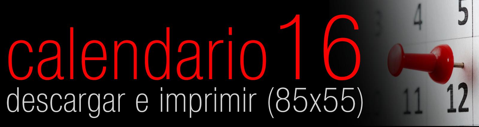 <strong>CALENDARIO 2016 (85X55)</strong>