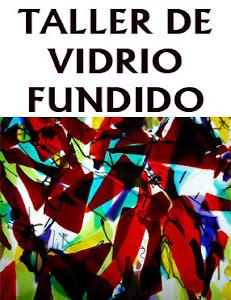TALLER DE VIDRIO FUNDIDO