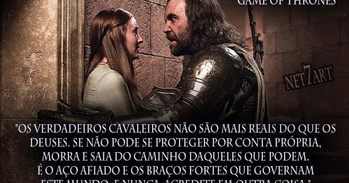 Frases Da Série Game Of Thrones Sandor Clegane Net7art