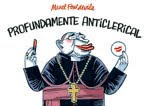PROFUNDAMENTE ANTICLERICAL