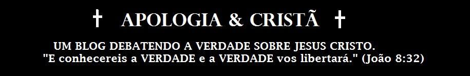 APOLOGIA & CRISTÃ