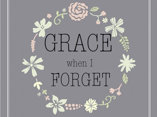 Grace When I Forget