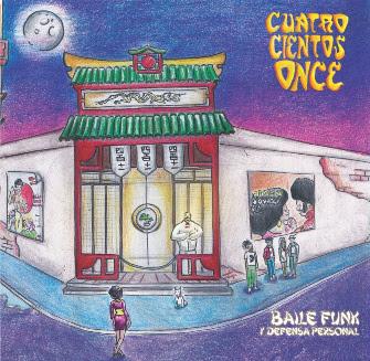 CUATROCIENTOSONCE - Baile Funk y Defensa Personal (2014)
