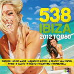 Radio 538 Ibiza Top 50 CD 1 – 2012