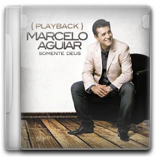 Capa+CD CD: Marcelo Aguiar   Somente Deus (2011) Play Back