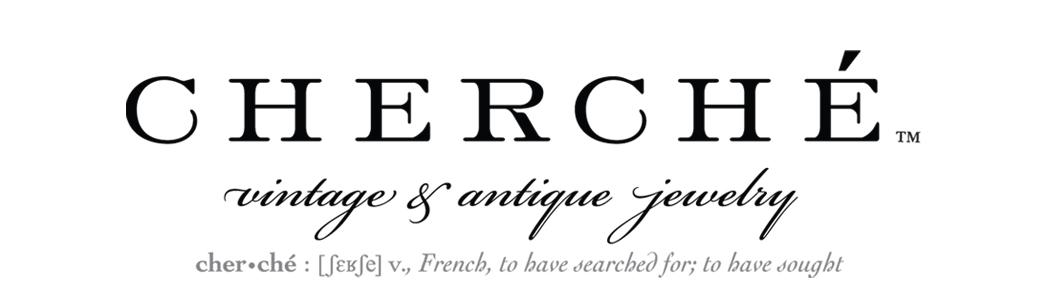 CHERCHE Vintage & Antique Jewelry