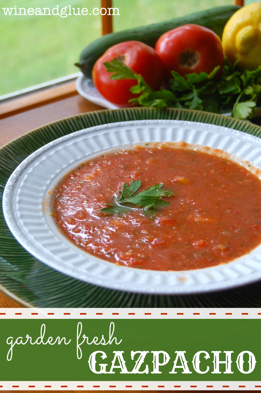 Delicious gazpacho made with all the summer veggies growing in your ...