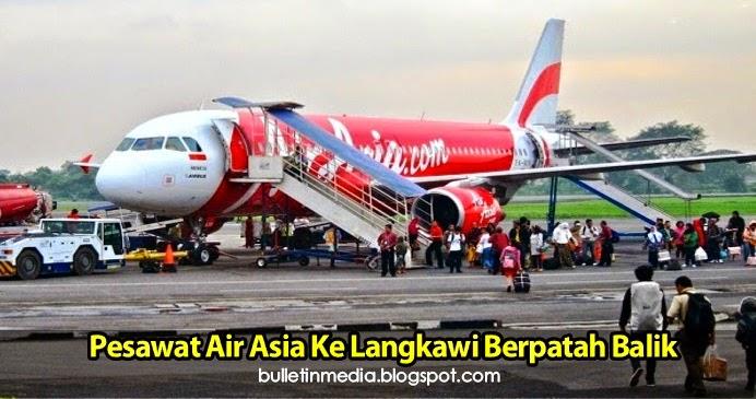 Pesawat Air Asia Ke Langkawi Berpatah Balik Daripada Meneruskan Perjalanan