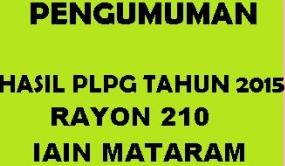 Pengumuman Hasil PLPG Rayon 210 IAIN Mataram Kuota Tahun 2015