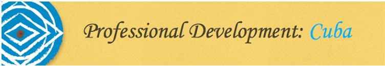 Professional Development: Cuba 2016