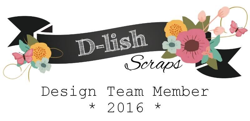 I am a Design Team member for D-lish Scraps