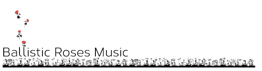Ballistic Roses Music