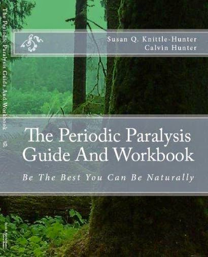 Our Second Book:   The Periodic Paralysis Guide And Workbook: Be The Best You Can Be Naturally