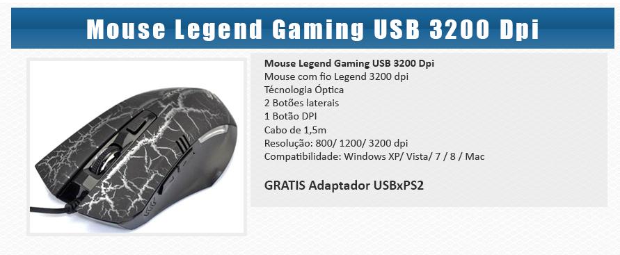 http://produto.mercadolivre.com.br/MLB-573694618-mouse-legend-gaming-usb-3200-dpi-brinde-adaptador-usbxps2-_JM
