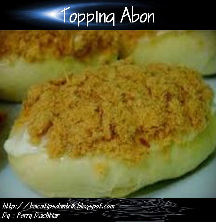 cara membuat roti topping abon