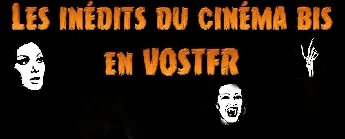 Les inédits du cinema bis en VOSTFR