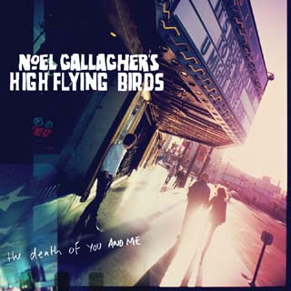 Noel Gallagher - The Death Of You And Me Lyrics | Letras | Lirik | Tekst | Text | Testo | Paroles - Source: musicjuzz.blogspot.com
