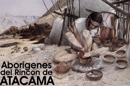 Conoce a los Aborígenes del Rincón de Atacama.