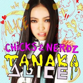 TANAKA ALICE - CHiCKS & NERDZ