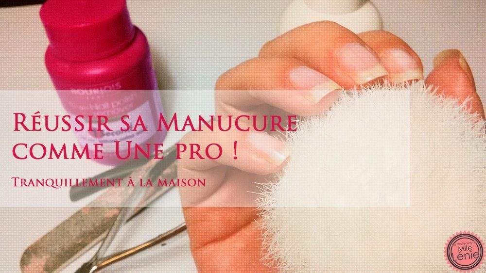 Les Étapes pour Réussir sa Manucure comme une Pro !