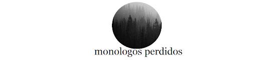monologos perdidos