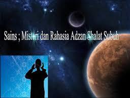 Misteri Adzan Subuh