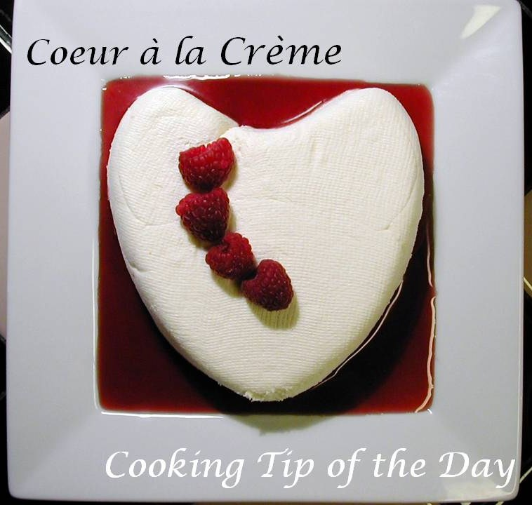 Cooking Tip of the Day: Recipe: Coeur à la Crème